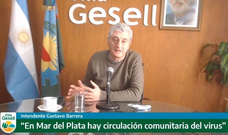 """El intendente de Gesell, Gustavo Barrera aseguró que """"en Mar del Plata hay circulación comunitaria del virus"""""""